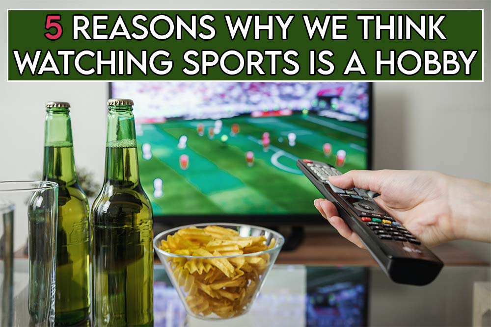 This image features the relevant article title regarding whether watching sports is a hobby including an evocative image of a person watching sports on tv with some snacks