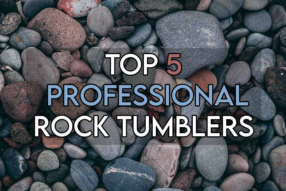 This image features the relevant article title about the best professional rock tumblers and also includes an evocative image of smoothed down stones from tumbling