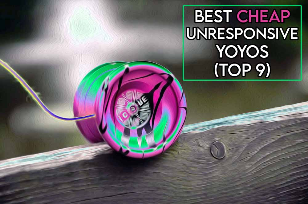 this image features the relevant article title about the best cheap unresponsive yoyos and also shows an evocative image of an unresponsive yoyo being used