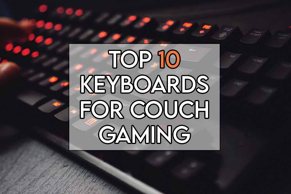 This image features the relevant article title about the best keyboards for couch gaming and also includes an evocative image of a keyboard
