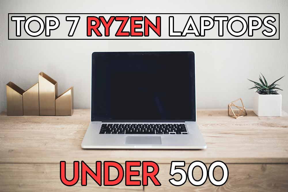 this image features the relevant article title about the best ryzen laptops you can get for under $500 and also includes an evocative image of a laptop